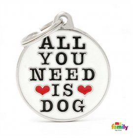 Medaglietta cerchio big all you need is dog